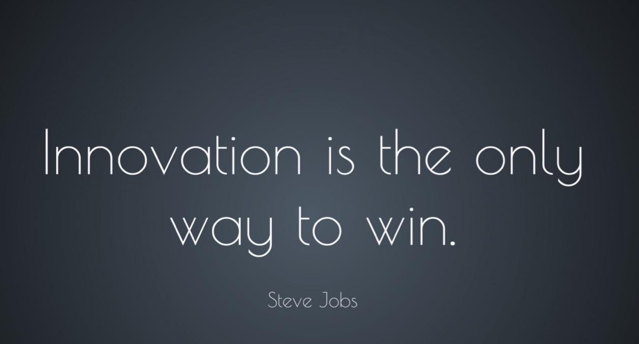 INNOVATION IS THE ONLY WAY TO WIN